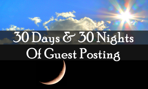 Post image for 30 Days and 30 Nights of Guest Posting