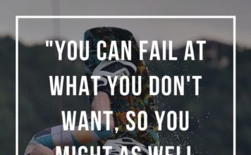 You-can-fail-at-what-you-dont-want-so-you-might-as-well-take-a-chance-on-doing-what-you-love