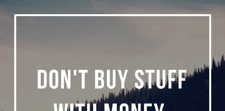 Don't buy stuff with money buy freedom